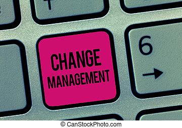 skrift, bemærk, viser, ændring, management., firma, fotografi, showcasing, erstatning, i, ledelse, ind, en, organisation, nye, policies