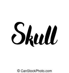 Skull Black Lettering