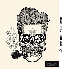 Skull. Hipster silhouette with mustache, beard, tobacco pipes and glasses. Lettering Black is not sad, poetic Vector illustration in vintage engraving style. Perfect for t-shirt print.