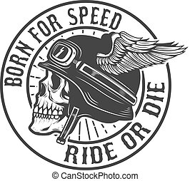 Skull in winged helmet. Born for speed. Ride or die. Design elem