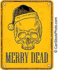 Skull Santa Claus with hat on sign danger. Black vintage...