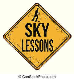 Sky lessons vintage rusty metal sign