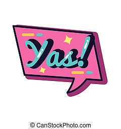 slang speech bubble with yas word line and fill style