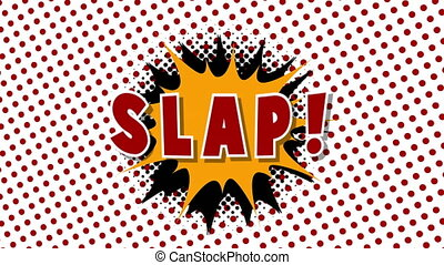 Slap - word in speech balloon in comic style animation, 4K...