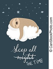 Cute cartoon sloth sleeping on a cloud holding a crayon with handlettered Sleep all night / All the time text. Suitable for t-shirt or poster design.