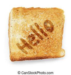 slice of bread says hello