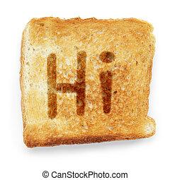 slice of bread says hi