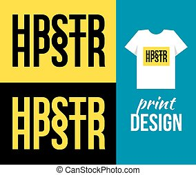Slogan hipster print. text print. Vector illustration for t-shirt.