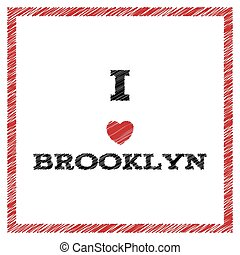 Slogan - I love Brooklyn. Vector Illustration eps 10 for your design.