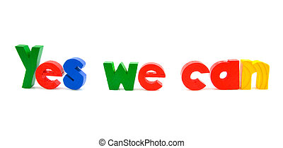 Slogan President Yes we can - Slogan president Barack Obama,...