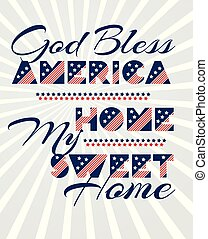 Slogan vector print for celebration design 4 th july in vintage style with text God Bless AMERICA Home my sweet home