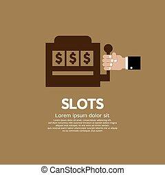 Slots.