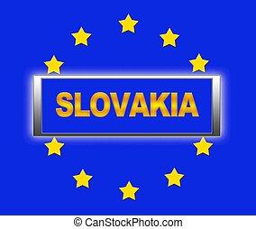 Slovakia. - The word Slovakia and flag of Europe .