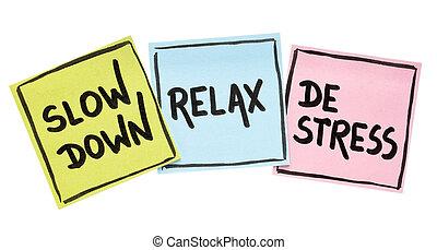 slow down, relax, de-stress concept - motivational lifestyle...