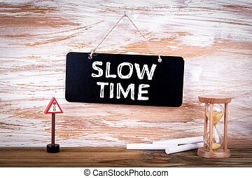 Slow Time. Management, Plan, Opportunities and Business Concept