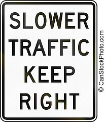Slower Traffic Keep Right - United States traffic sign:...