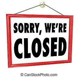 sluiting, meldingsbord, we're, gesloten, hangend, sorry,...