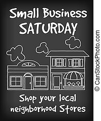 Small Business Saturday chalk board sign, slate background with text to support local neighborhood stores. EPS8 compatible.