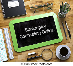 Small Chalkboard with Bankruptcy Counseling Online. 3d - ...
