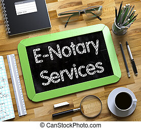 Small Chalkboard with E-Notary Services Concept. 3D. - Top...