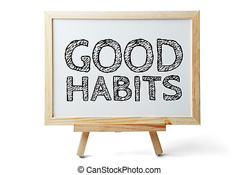 Small whiteboard with text Good Habits is isolated on white background.