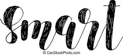 Smart. Brush lettering illustration.