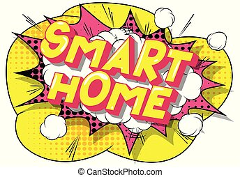 Smart Home - Vector illustrated comic book style phrase on ...