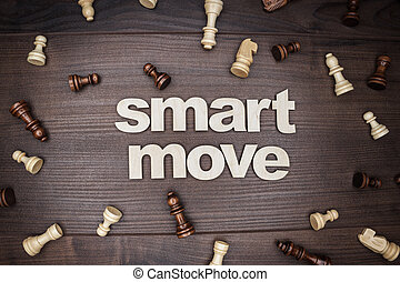 smart move concept on wooden background - smart move concept...