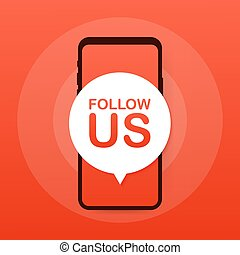 Smartphone with follow us speech bubble. Vector illustration.