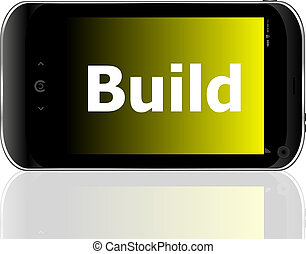 smartphone with text build on display. Mobile smart phone on White background