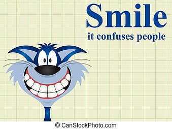 Smile and confuse people - Smile it confuses people message...