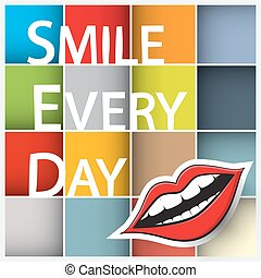 Smile Every Day Slogan. Colorful Vector Squares with Paper Cut Mouth and Smile Every Day Title.