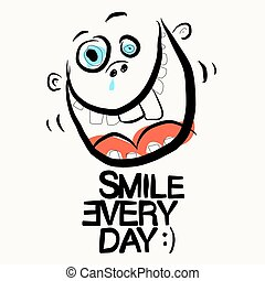 Smile Every Day Slogan. Funky Vector Illustration with Crazy...
