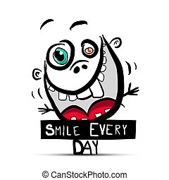 Smile Every Day Slogan with Funny Crazy Face and teeth in Big Muth Vector