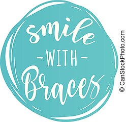 'Smile with braces' motivation poster - 'Smile with braces' ...