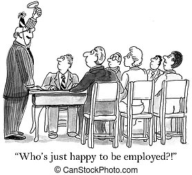 "Smiling boss wants to celebrate employment - ""Who's just..."