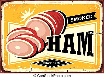Smoked ham advertising with sliced ham on old rusty yellow...