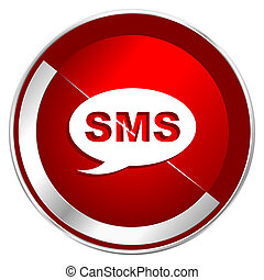 Sms red web icon. Metal shine silver chrome border round button isolated on white background. Circle modern design abstract sign for smartphone applications.
