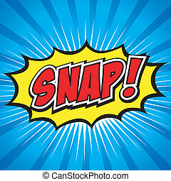 Snap! Comic Speech Bubble. - Comic Speech Bubble, Cartoon....