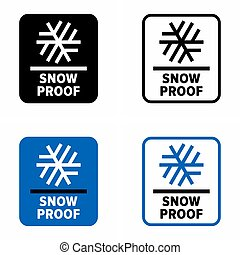 """""""Snow proof"""" material, coating and remedy, information sign"""