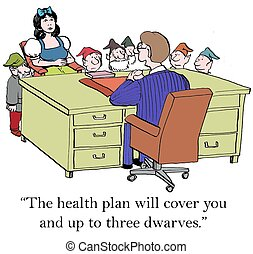 """""""The health plan will cover you and up to three dwarves."""""""