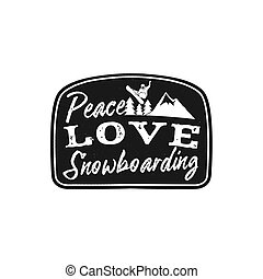 Snowboard retro logo with quote - Peace Love Snowboarding. Mountain Explorer Badge. Camping adventure emblem, monochrome. Features snowboarder jumping over the peak and trees. Stock vector isolated