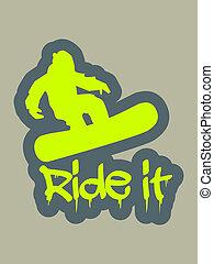 Snowboard ride it