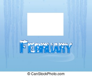 February. - Snowy February.