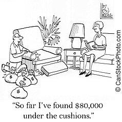 So far I've found 80,000 under the cushion