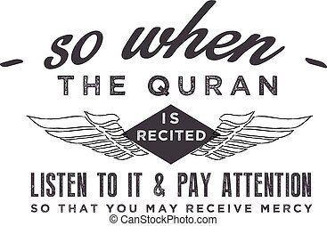 pay attention to that you may receive mercy