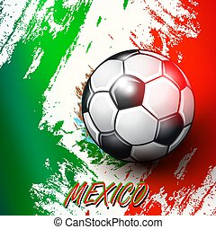 Soccer ball on Mexican flag background.