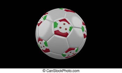 Soccer ball with flag Burundi loop 4k with alpha