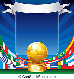 Gold soccer cup with all flags of groups