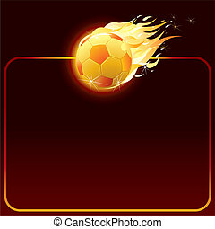 Soccer Placard - Fiery soccer ball, background for your text
